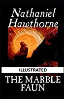 The Marble Faun Illustrated