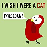 Children's Book: I Wish I Were a Cat [Children's books about birds and cats] (English Edition)