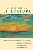 Understanding Literature: An Introduction To Reading And Writing