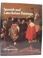 Spanish and Later Italian Paintings (The National Gallery schools of painting)