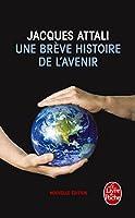 Une Breve Histoire De L'Avenir (Le Livre de Poche)
