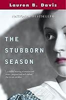 Stubborn Season, The