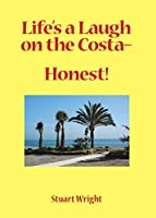 Life's a Laugh on the Costa - Honest!