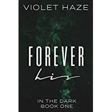 Forever His (In the Dark Book 1)