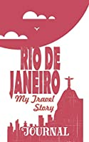 Rio de Janeiro - My travel story Journal: Travel story notebook to note every trip to a traveled city