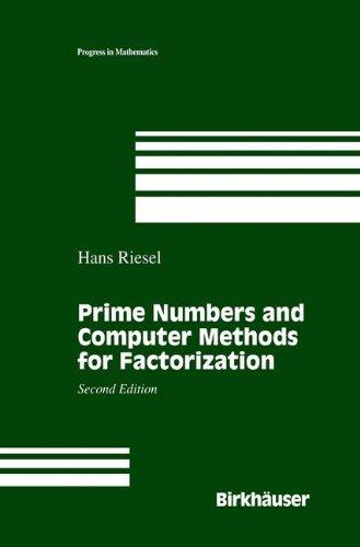 Download Prime Numbers & Computer Methods for Factorization (Progress in Mathematics) 1461266815