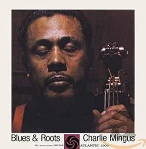 Blues & Roots (With Bonus Tracks)