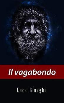 [Binaghi, Luca]のIl vagabondo (Italian Edition)