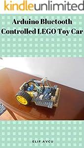 Arduino Bluetooth Controlled LEGO Toy Car (English Edition)