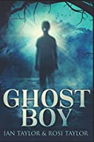 Ghost Boy: Large Print Edition