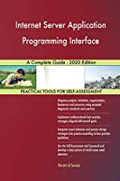 Internet Server Application Programming Interface A Complete Guide - 2020 Edition