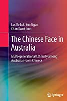 The Chinese Face in Australia: Multi-generational Ethnicity among Australian-born Chinese