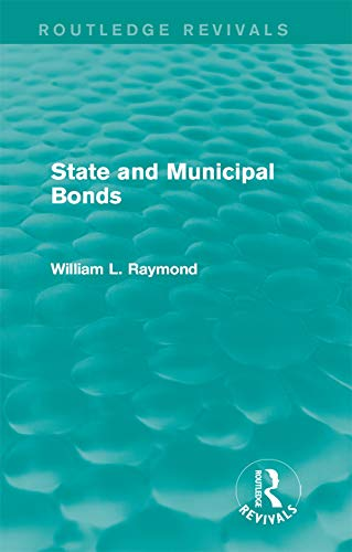 State and Municipal Bonds (Routledge Revivals) (English Edition)