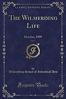 The Wilmerding Life, Vol. 7: October, 1909 (Classic Reprint)