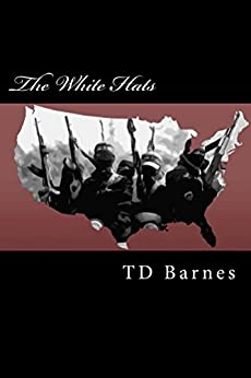 The White Hats by [Barnes, TD]