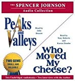 The Spencer Johnson Audio Collection: Including Who Moved My Cheese? and Peaks and Valleys