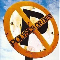 POLYSICS OR DIE!!!!