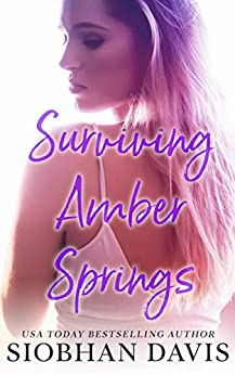 Surviving Amber Springs: A Stand-Alone Contemporary Romance by [Davis, Siobhan]