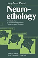 Neuroethology: An Introduction To The Neurophysiological Fundamentals Of Behavior