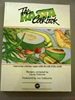 The Rasta Cookbook: Vegetarian Cuisine - Eaten With the Salt of the Earth
