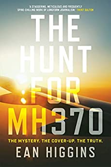 The Hunt for MH370 by [Higgins, Ean]