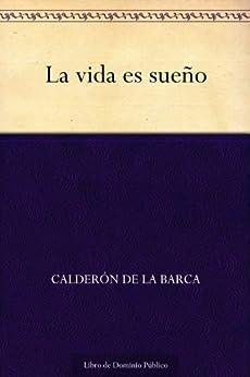 La vida es sueño (Spanish Edition) by [de la Barca, Calderón]