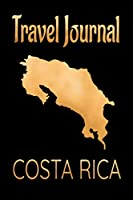 Travel Journal Costa Rica: Blank Lined Travel Journal. Pretty Lined Notebook & Diary For Writing And Note Taking For Travelers.(120 Blank Lined Pages - 6x9 Inches)
