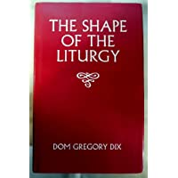 The Shape of the Liturgy (Black's New Testament Commentaries)