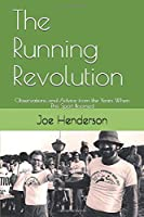 The Running Revolution: Observations and Advice from the Years When This Sport Boomed