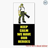 Keep Calm We Have Our Heroes消防士ビニールデカールラベルステッカーRetail Store Sign – Sticks to Any Cleanサーフェス19.5 X 48で