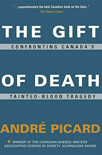 The Gift of Death: Confronting Canada's Tainted Blood Tragedy (English Edition)