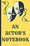 AN ACTOR'S NOTEBOOK: Gift notebook for friends, kids, boy, girl, man, woman, girlfriend, boyfriend, partner, spouse or co-worker