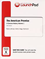 Launchpad for the American Promise: A Concise History, Volume I (Six Month Access)