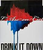 DRINK IT DOWN()
