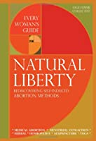 Natural Liberty: Rediscovering Self-Induced Abortion Methods (Sage-femme Collective)
