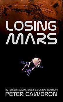 Losing Mars by [Cawdron, Peter]