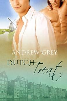 Dutch Treat by [Grey, Andrew]