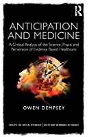 Anticipation and Medicine (Concepts for Critical Psychology)