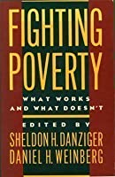 Fighting Poverty: What Works and What Doesn't