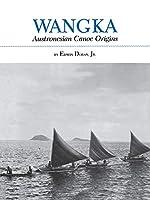 Wangka: Austronesian Canoe Origins