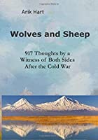 Wolves and Sheep: A collection of thoughts by a witness of both sides after the Cold War