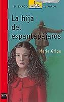 La hija del espantapajaros / The Scarecrow's Daughter (El Barco De Vapor: Serie Roja / the Steamboat: Red Series)