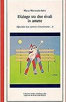 Dialogo Tra Due Rivali in Amore: Commedia in Due Atti
