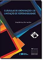 Clausulas de Exoneração e de Limitação de Responsabilidade - Coleção Direito em Contexto