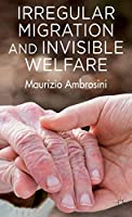 Irregular Migration and Invisible Welfare