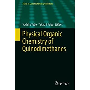 Physical Organic Chemistry of Quinodimethanes (Topics in Current Chemistry Collections)