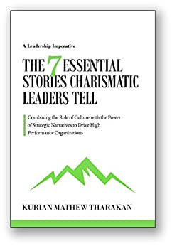 The 7 Essential Stories Charismatic Leaders Tell by [Tharakan, Kurian]