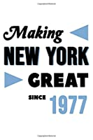 Making New York Great Since 1977: College Ruled Journal or Notebook (6x9 inches) with 120 pages