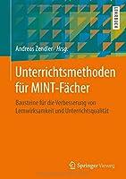 Unterrichtsmethoden fuer MINT-Faecher: Bausteine fuer die Verbesserung von Lernwirksamkeit und Unterrichtsqualitaet