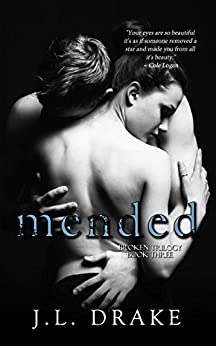 Mended (Broken Trilogy Book 3) by [Drake, J.L.]